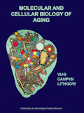 Molecular and Cellular Biology of Aging